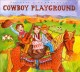 Cover for Cowboy playground