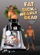 Cover for Fat, sick, & nearly dead