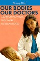 Cover for Our bodies our doctors