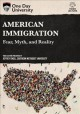 Cover for American Immigration: Fear, Myth, And Reality