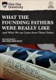 Cover for What the founding fathers were really like: (and what we can learn from the...