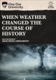 Cover for When weather changed the course of history.