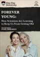 Cover for Forever young: how scientists are learning to keep us from getting old.