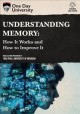 Cover for Understanding memory: how it works and how to improve it.