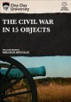 Cover for The Civil War in 15 objects.