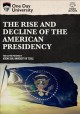 Cover for The rise and decline of the American presidency.