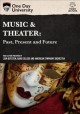 Cover for Music and theater: past, present, and future.