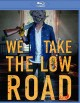 Cover for We take the low road.