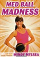 Cover for Mindy Mylrea: Med Ball Madness