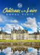 Cover for Chateaux of the loire. Royal visit