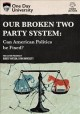 Cover for Our Broken Two Party System: Can American Politics be Fixed?