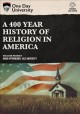 Cover for A 400 year history of religion in America