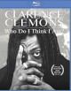 Cover for Clarence Clemons: Who do I think I am?