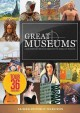 Cover for Great Museums: a documentary series celebrating the world of museums