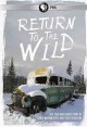 Cover for Return to the wild: the true and iconic story of Chris McCanless's solo tre...