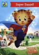 Cover for Daniel Tiger's neighborhood. Super Daniel.