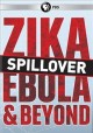 Cover for Spillover: zika, ebola & beyond