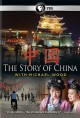 Cover for The story of China: with Michael Wood