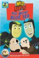 Cover for Wild Kratts.  Briny blue sea