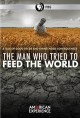 Cover for The man who tried to feed the world.