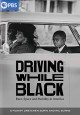 Cover for Driving while black: race, space and mobility in America