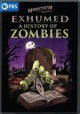 Cover for Exhumed: A History of Zombies