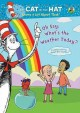 Cover for The cat in the hat knows a lot about that!. Oh say, what's the weather toda...