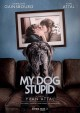 Cover for My dog stupid  = Mon chien stupide