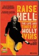 Cover for Raise hell: the life and times of Molly Ivins