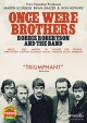 Cover for Once were brothers: Robbie Robertson and The Band