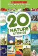 Cover for 20 Nature Stories  - Scholastic Storybook Treasures: The Classic Collection
