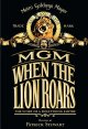 Cover for MGM, when the lion roars: the story of a Hollywood Empire