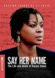Cover for Say Her Name: The Life and Death of Sandra Bland