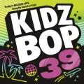 Cover for Kidz Bop. 39