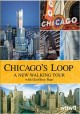 Cover for Chicago's Loop a new walking tour with Geoffrey Baer