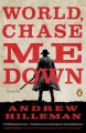 Cover for World, chase me down: a novel