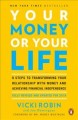 Cover for Your money or your life: 9 steps to transforming your relationship with mon...