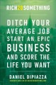 Cover for Rich 20something: ditch your average job, start an epic business, and score...