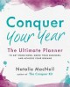 Cover for Conquer Your Year: The Ultimate Planner to Get More Done, Grow Your Busines...