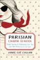 Cover for Parisian charm school: French secrets for cultivating love, joy, and that c...