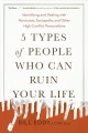 Cover for 5 types of people who can ruin your life: identifying and dealing with narc...