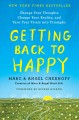 Cover for Getting back to happy: change your thoughts, change your reality, and turn ...