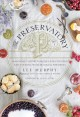 Cover for The Preservatory: Seasonally Inspired Recipes for Creating and Cooking With...