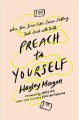 Cover for Preach to yourself: when your inner critic comes calling, talk back with tr...