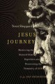 Cover for Jesus Journey: Shattering the Stained Glass Superhero and Discovering the H...