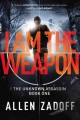 Cover for I am the weapon: a novel