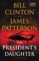 Cover for The president's daughter: a thriller [Large Print]