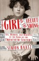 Cover for The girl on the velvet swing: sex, murder, and madness at the dawn of the t...