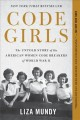 Cover for Code girls: the untold story of the american women code breakers of world w... [Large Print]
