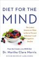 Cover for Diet for the Mind: The Latest Science on What to Eat to Prevent Alzheimer's...